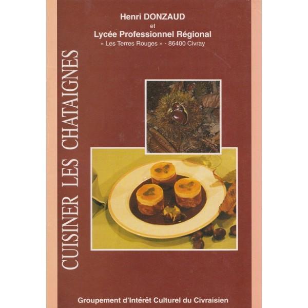 livre de recettes pour cuisiner les ch taignes de l 39 ap ritif au dessert. Black Bedroom Furniture Sets. Home Design Ideas