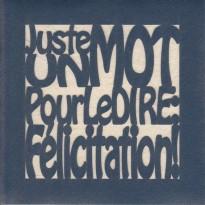 """""""Juste un mot pour le dire : Félicitation ! """" : carte de félicitations"""